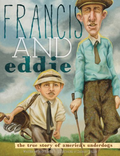 Brad Herzog Francis And Eddie The True Story Of America's Underdogs
