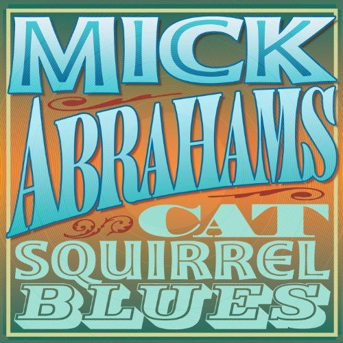 Mick Abrahams Cat Squirrel Blues 2 CD