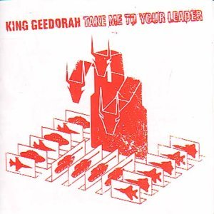 King Geedorah Take Me To Your Leader