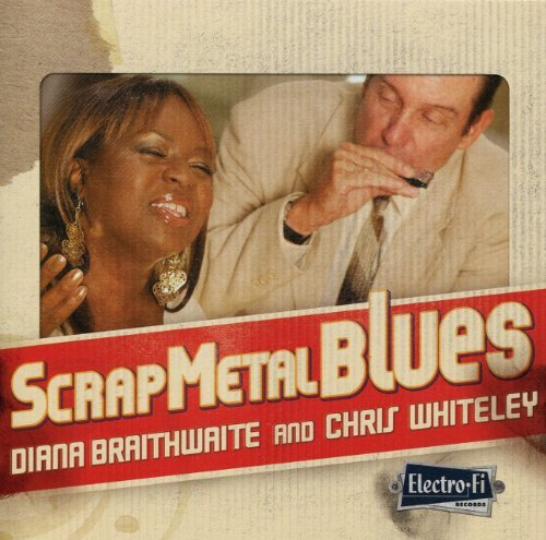 Braithwaite Diana & Chris Whit Scrap Metal Blues