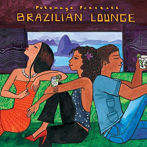 Putumayo Brazilian Lounge Putumayo Presents