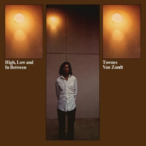 Townes Van Zandt High Low & In Between High Low & In Between
