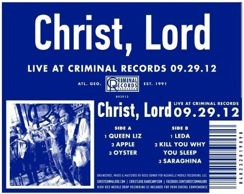 Lord Christ Live At Criminal Records 09.29