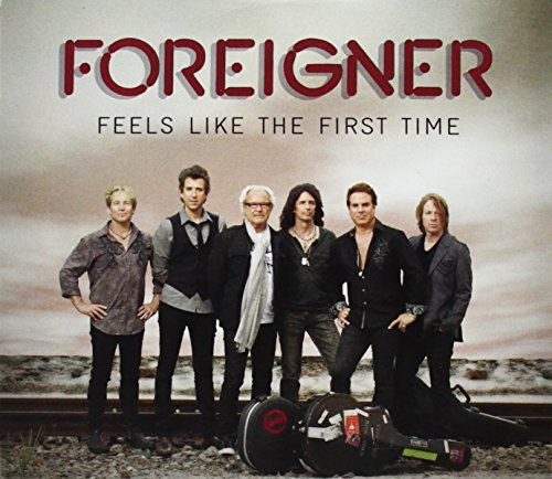 Foreigner Feels Like The First Time