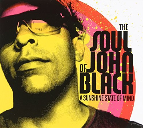 Soul Of John Black Sunshine State Of Mind