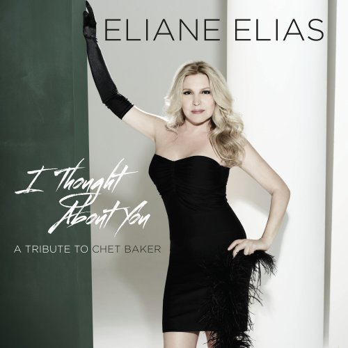 Eliane Elias I Thought About You (tribute T T T Chet Baker