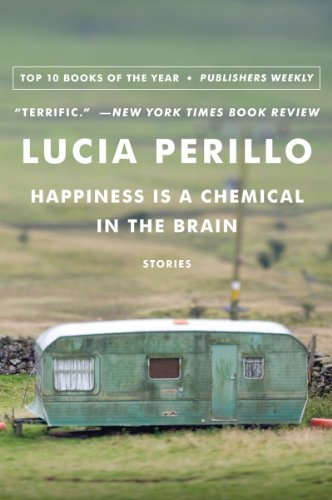 Lucia Perillo Happiness Is A Chemical In The Brain