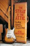 Deke Dickerson The Strat In The Attic Thrilling Stories Of Guitar Archaeology