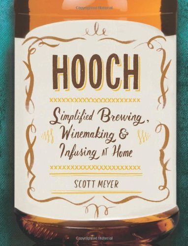 Scott Meyer Hooch Simplified Brewing Winemaking & Infusing At Home