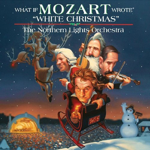 Northern Lights Orchestra What If Mozart Wrote White Chr What If Mozart Wrote White Chr