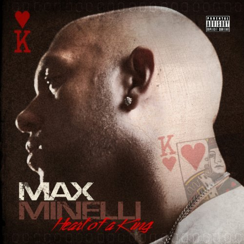 Max Minelli Heart Of A King Explicit Version