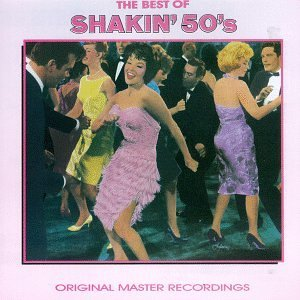 Best Of Shakin' 50's Best Of Shakin' 50's