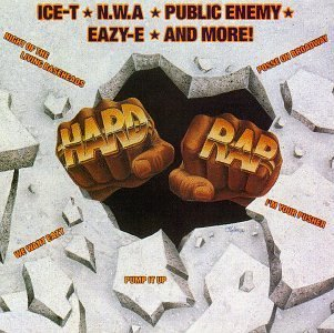 Hard Rap Hard Rap Ice T N.W.A. Public Enemy