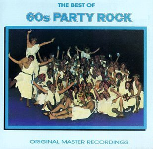 Best Of 60's Party Rock Best Of 60's Party Rock