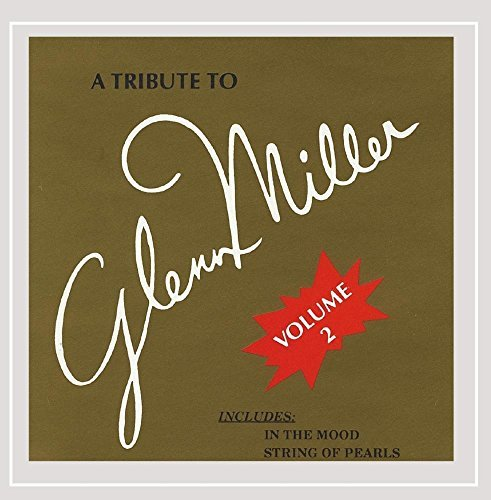 Modernaires Vol. 2 Tribute To Glenn Miller
