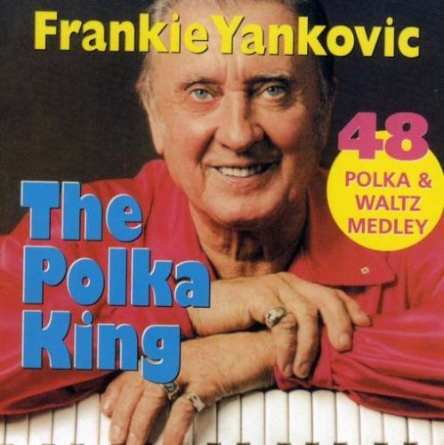Frank Yankovic Polka King (48 Cuts)