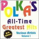 Polka's All Time Greatest H Vol. 1 Polka's All Time Greate Polka's All Time Greatest Hits