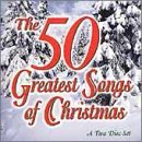 50 Greatest Songs Of Christmas 50 Greatest Songs Of Christmas