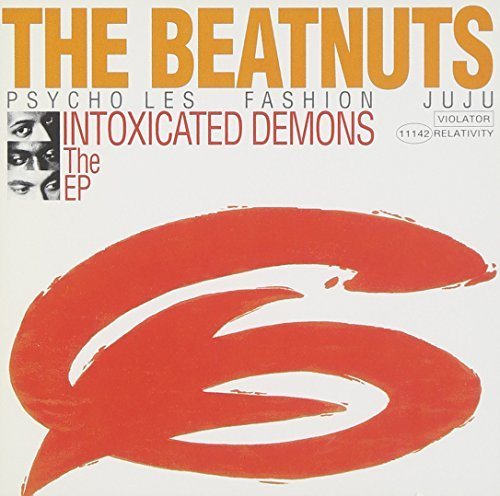 Beatnuts Intoxicated Demons Explicit Version