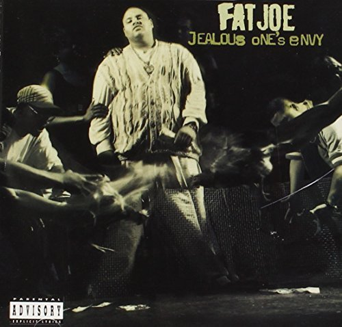 Fat Joe Jealous One's Envy Explicit Version