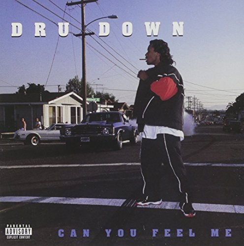 Dru Down Can You Feel Me Explicit Version