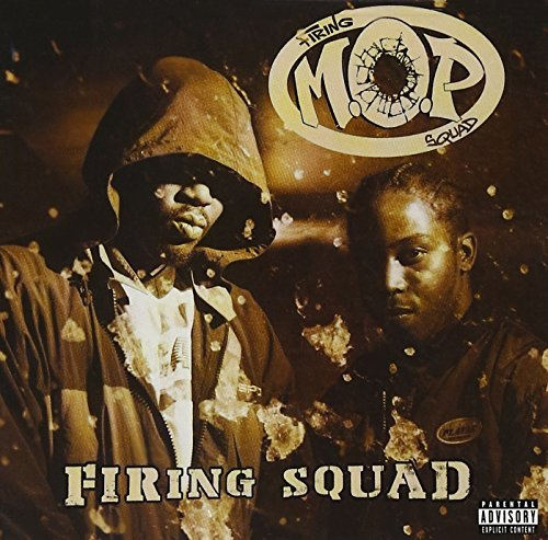 M.O.P. Firing Squad Explicit Version