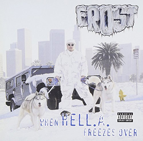 Frost When Hell.A. Freezes Over Explicit Version
