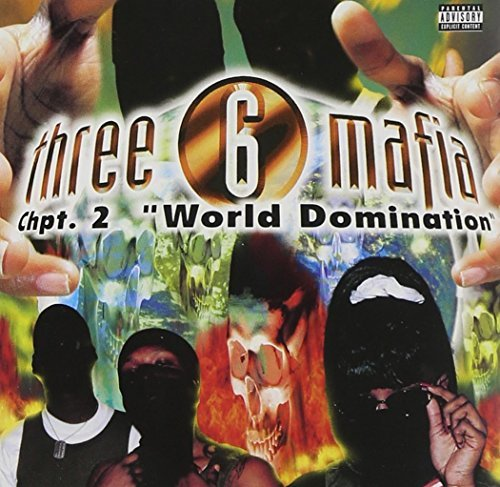 Three 6 Mafia Chapter 2 World Domination Explicit Version