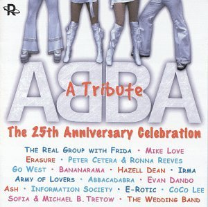 Abba Tribute 25th Anniversary Abba Tribute 25th Anniversary Erasure Bananarama Real Group T T Abba