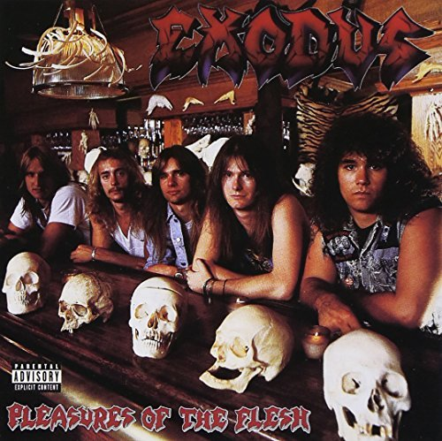 Exodus Pleasures Of The Flesh Explicit Version Remastered