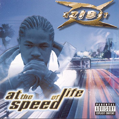 Xzibit At The Speed Of Life Explicit Version