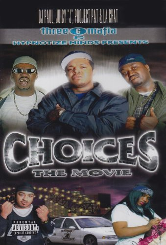 Three 6 Mafia Choices The Movie Explicit Version