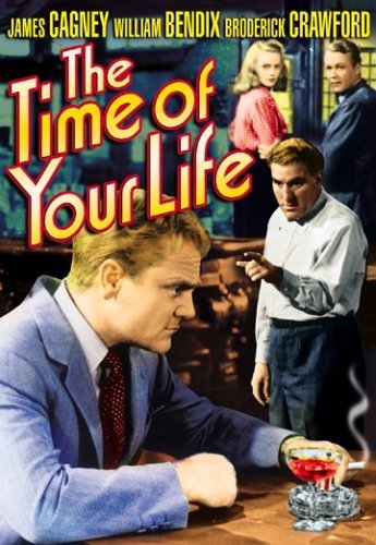 Time Of Your Life Cagney Bendix Morris Cagney Cr Bw Nr