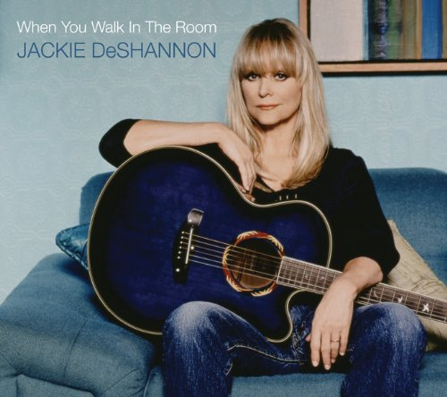 Jackie Deshannon When You Walk In The Room