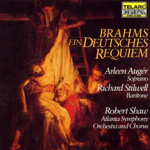 Johannes Brahms German Requiem Auger (sop) Stilwell (bar) Shaw Atlanta So