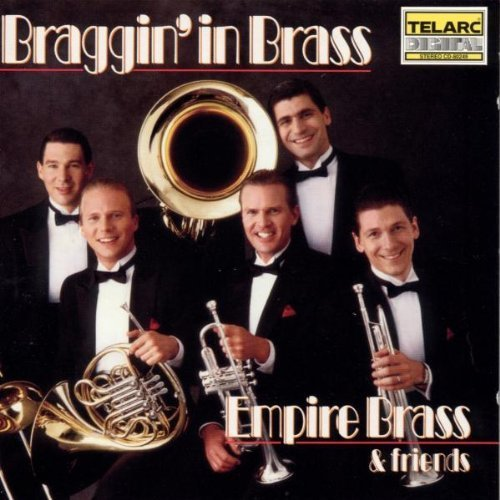 Empire Brass & Friends Braggin' In Brass Empire Brass