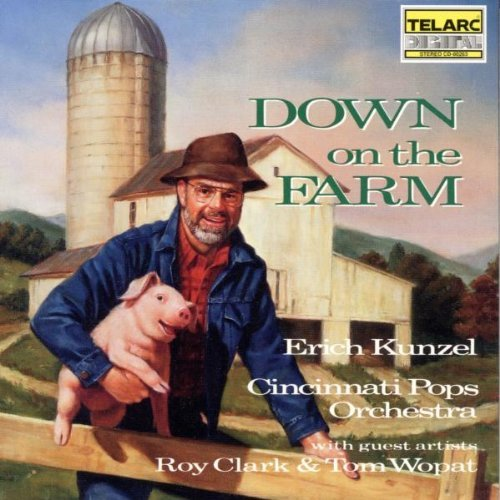 Erich Kunzel Down On The Farm Clark Wopat Ruth Kunzel Cincinnati Pops Orch