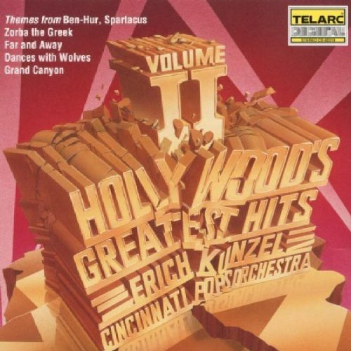 Erich Kunzel Vol. 2 Hollywood's Greatest Hi Kunzel Cincinnati Pops Orch