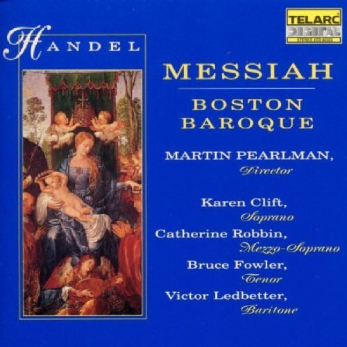 George Frideric Handel Messiah Comp Clift Robbin Fowler Ledbetter Pearlman Boston Baroque Orch