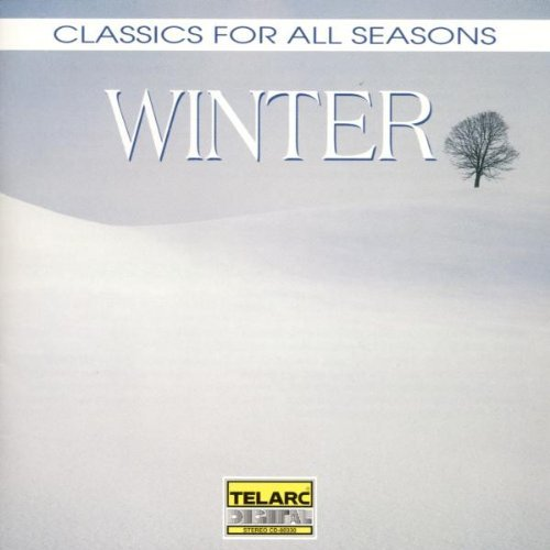 Classics For All Seasons Winter Respighi Vaughan Williams Bach Faure Diaz Mozart Handel Blake