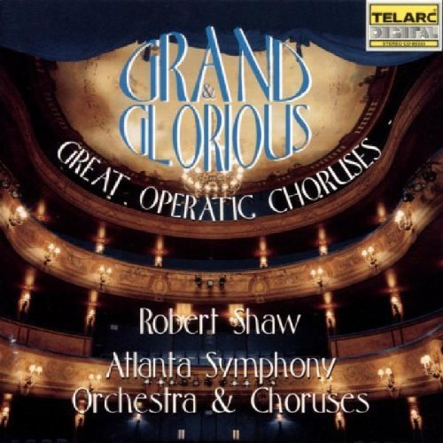 Shaw Aso & Choruses Grand & Glorious Great Operati Shaw Atlanta So & Chorus