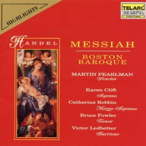 George Frideric Handel Messiah Hlts Clift Robbin Fowler Ledbetter Pearlman Boston Baroque