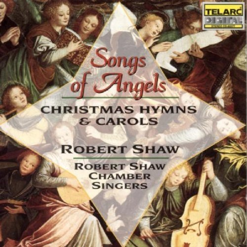 Robert Shaw Songs Of Angels Christmas Hymn Shaw Shaw Chbr Singers