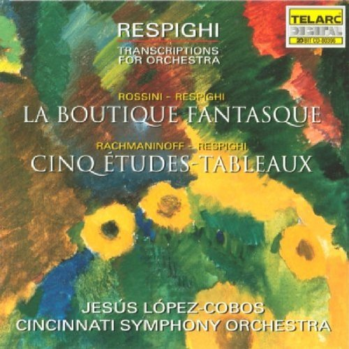 Lopez Cobos Cincinnati So Respighi Transcriptions For Or Lopez Cobos Cincinnati So