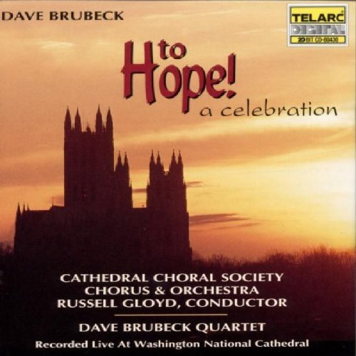 Dave Brubeck Dave Brubeck To Hope! A Celeb CD R Gloyd Cathedral Choral Society