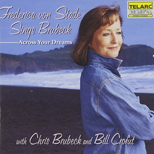 Von Stade Crofut Across Your Dreams Frederica Von Stade (mez)