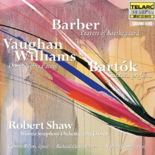 Barber Vaughan Williams Bartok Prayers Of Kierkegaard Dona No Pelton Soles Clement Gunn Shaw Atlanta So