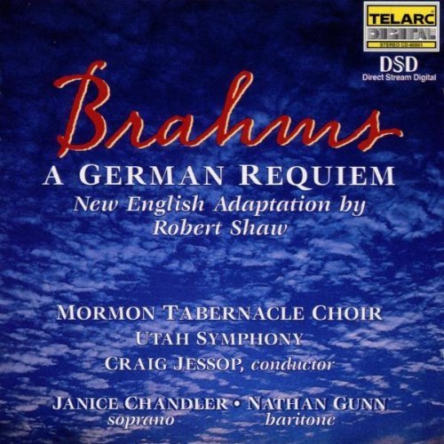 Mormon Tabernacle Choir Brahms Requiem Chandler (sop) Gunn (bar) Various