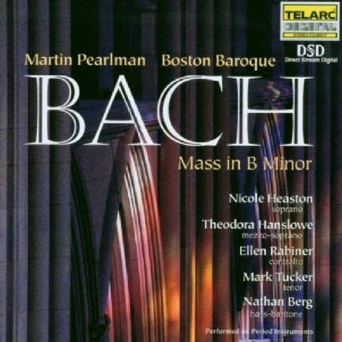 Johann Sebastian Bach Mass In B Minor Heaston Hanslowe Rabiner & Pearlman Boston Baroque