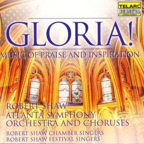 Robert Shaw Gloria! Music Of Praise & Insp Shaw Atlanta So